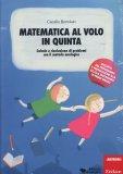 Matematica al Volo in Quinta  - Libro