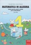 Matematica in Allegria - Classe Prima - Libro