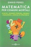 Matematica per Comuni Mortali - Libro
