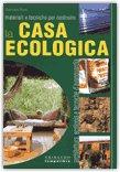 Materiali e Tecniche per Costruire la Casa Ecologica