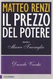 Matteo Renzi - Il Prezzo del Potere - Libro