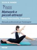 Matwork e Piccoli Attrezzi Base Intermedio Avanzato  - Libro