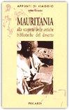 MAURITANIA: alla scoperta delle antiche biblioteche del deserto