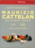 Maurizio Cattelan: Be Right Back — DVD