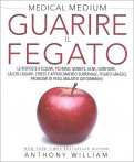 Medical Medium - Guarire il Fegato — Libro