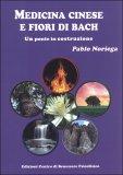 Medicina Cinese e Fiori di Bach  - Libro