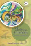 MEDICINA DA MANGIARE di Franco Berrino