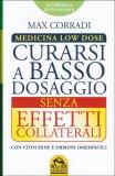 CURARSI A BASSO DOSAGGIO SENZA EFFETTI COLLATERALI — Medicina Low Dose - Con citochine e ormoni omeopatici di Max Corradi
