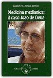 Medicina Medianica: il Caso Joao de Deus — Libro