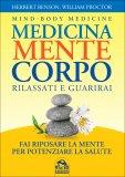 Medicina Mente Corpo - Rilassati e Guarirai - Libro