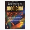 Guida Completa alla Medicina Energetica