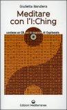 Meditare con l'I:Ching con CD Audio