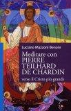 Meditare con Pierre Teilhard De Chardin