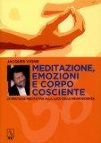 Meditazione, Emozioni e Corpo Cosciente  — Libro
