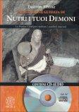 Meditazione Guidata di Nutri i Tuoi Demoni - CD audio + libretto