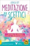 Meditazione per Scettici: Guida Scientifica