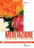 MEDITAZIONE - TECNICHE EVOLUTIVE Contiene il CD Guida alla Meditazione di Dede Riva