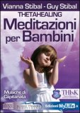 Theta Healing - Meditazioni per Bambini - CD audio — Audiolibro CD Mp3