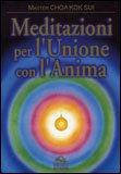 Meditazioni  per l'Unione con l'Anima