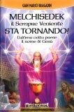 Melchisedek il Sempre Veniente sta Tornando! - Libro