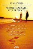 Memorie Passate, Vita Presente  - Libro