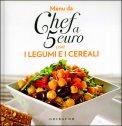 Menù da Chef a 5 Euro con i Legumi e i Cereali  - Libro