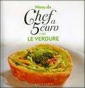 Menù da Chef a 5 Euro con le Verdure - Libro
