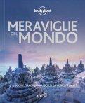 MERAVIGLIE DEL MONDO — GUIDA LONELY PLANET 101 luoghi straordinari scelti da Lonely Planet