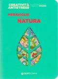 Creatività Antistress - Meraviglie della Natura - Libro