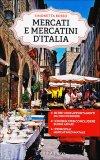 Mercati e Mercatini d'Italia  - Libro