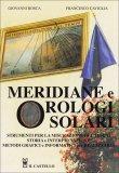 Meridiane e Orologi Solari  - Libro