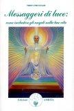 Messaggeri di Luce: Come Includere gli Angeli nella tua Vita — Libro