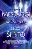 Messaggi dal Mondo dello Spirito  - Libro