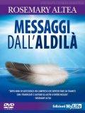 MESSAGGI DALL'ALDILà Workshop di Rosemary Altea con casi italiani