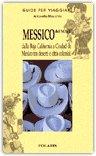 MESSICO DEL NORD: dalla Baja California a Ciudad de Mexico tra deserti e città coloniali