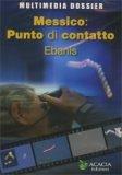 Messico: Punto di Contatto - Ebanis - DVD + Rivista Area 51 n.45