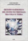 Metodo Harmonico del Suono di Cristallo tra Cielo e Terra  - Libro