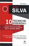 Metodo Silva - 10 tecniche essenziali - Libro