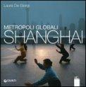 Metropoli Globali - Shanghai