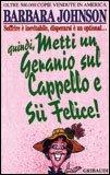 Metti un Geranio sul Cappello e Sii Felice! — Libro