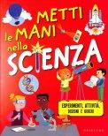 Metti le Mani nella Scienza - Libro