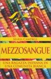 Mezzosangue - Una ragazza Indiana in una Comunità Bianca — Libro