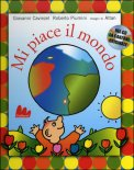 Mi Piace il Mondo con CD Musicale — Libro