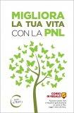 Migliora la tua Vita con la PNL - Libro