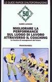 Migliorare la Performance sul Luogo di Lavoro Attraverso il Coaching