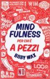 Mindfulness - Per chi è a Pezzi - Libro