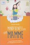 Mindfulness per Super Mamme - Libro