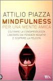 Mindfulness - per una Mente Amica  - Libro