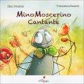 Mino Moscerino Cantante - Libro