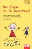 Mio Figlio mi fa Disperare! — Libro